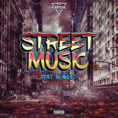 DJ_Capital_-_Street_Music_ft_Blaklez | SAHIPHOP247