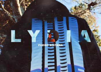 Fuego Sintana Releases LYDIA