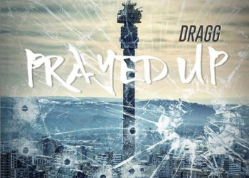 South AfricanZimbabwean, UK-based rapper DRAGG drops new single 'Prayed Up' from his upcoming EP L.I.T [Listen]