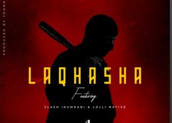 EMTEE DROPS NEW LAQHASHA FT. FLASH IKUMKANI & LOLLI NATIVE [LISTEN]