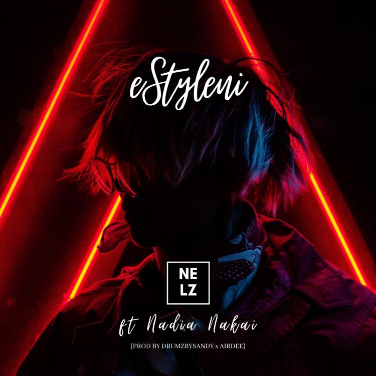 Nelz Drops New #eStyleni Single Ft. Nadia Nakai [Listen]